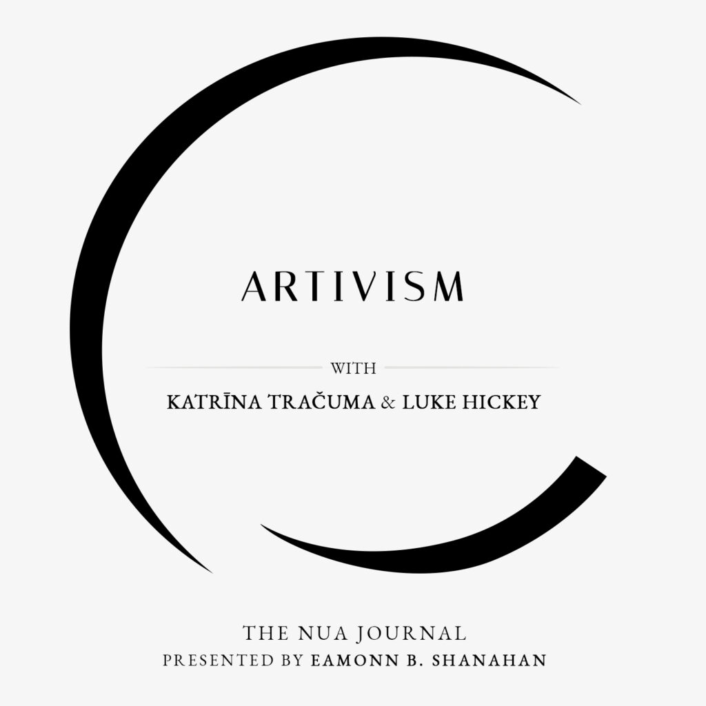 Artivism - Nua Collective Podcast Series - Luke Hickey and Katrina Tracuma